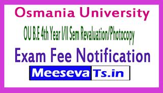 Osmania University OU B.E 4th Year l/ll Sem Revaluation/Photocopy Exam Fee Notification