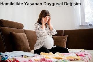 Hamilelikte Yaşanan Duygusal Değişim