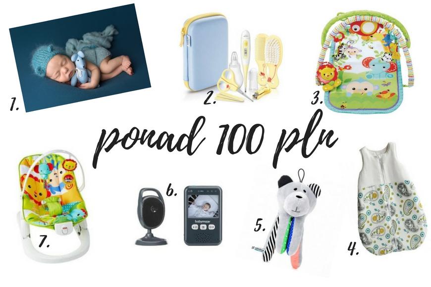 Prezenty dla dziecka powyżej 100 zl prezenty dla noworodka do 50 ,100 i ponad 100 zł