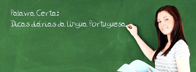 PALAVRA CERTA, dicas de português