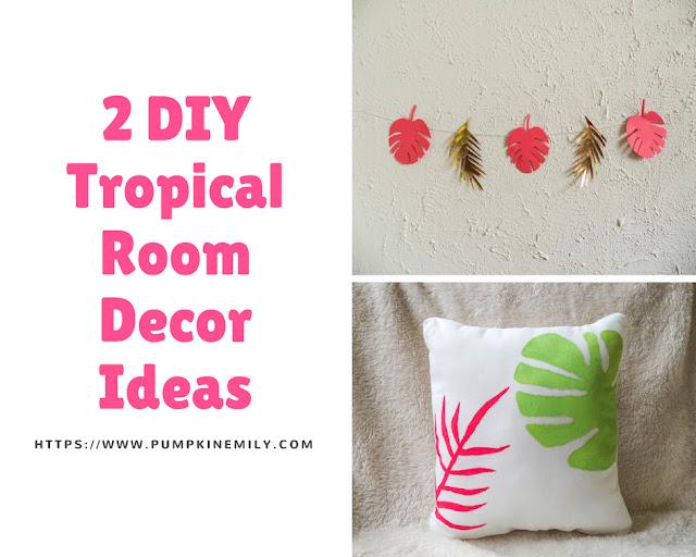 2 DIY Tropical Room Decor Ideas   Pumpkin Emily
