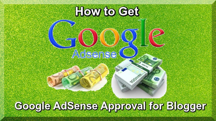 How to Get Google AdSense Approval for Blogger
