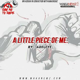 [Poem against rape] A little piece of me (by Adeleye)