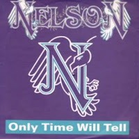 Only time will tell. Nelson Brothers