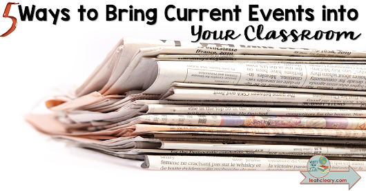 5 Ways to Bring Current Events into Your Classroom