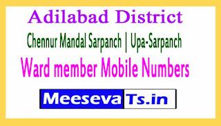 Chennur Mandal Sarpanch | Upa-Sarpanch | Ward member Mobile Numbers List Adilabad District in Telangana State