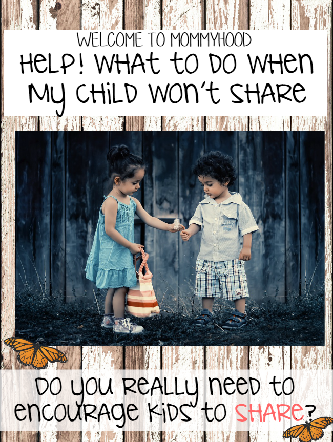 Do you really need to encourage children to share? By Welcome to Mommyhood #montessori, #toddlers, #preschool, #sharing, #parenting advice, #parentingtips