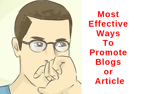 Most Effective Ways To Promote Blogs or Article