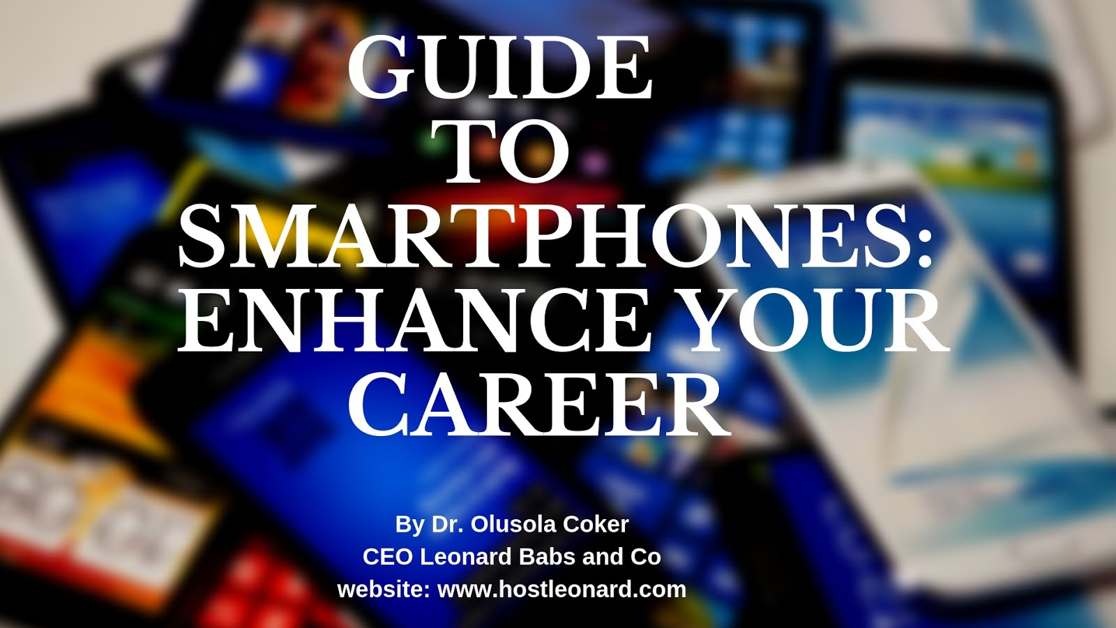 Guide to Smartphones: Enhance Your Career
