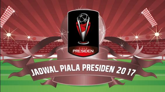 Ini Jadwal Terbaru Piala Presiden 2018?
