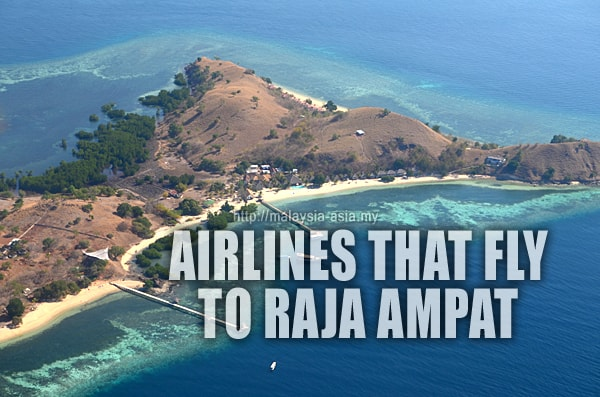 What Airlines Fly to Raja Ampat