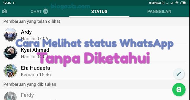 Cara Melihat Status WhatsApp Teman Tanpa Diketahui (100% Berhasil)