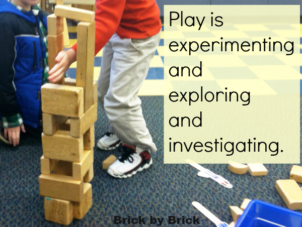 Play is exploring (Brick by Brick)