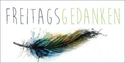 http://unendlichegeschichte2017.blogspot.de/p/freitagsgedanken.html