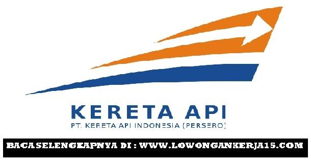 Lowongan Kerja   Terbaru PT Kereta Api Indonesia (Persero) Tingkat SMA  Agustus 2018