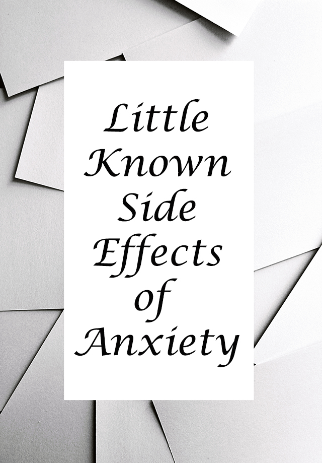 Little Known Side Effects of Anxiety | The Small Adventurer