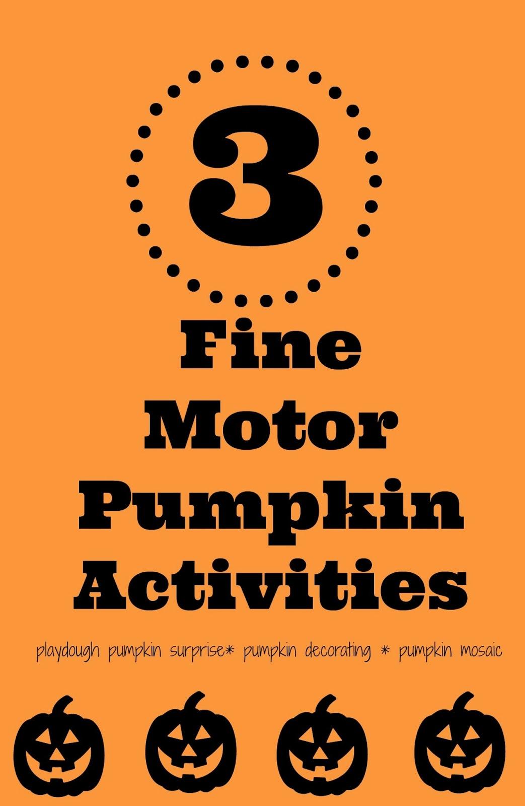 3 Easy Fine Motor Pumpkin Activities For Preschoolers