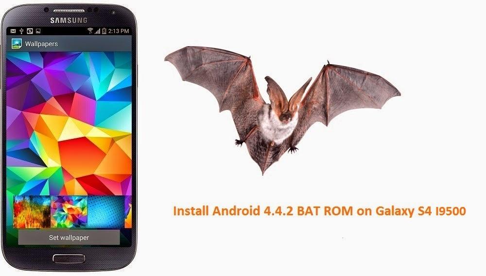 Install Android 4 4 2 BAT ROM on Galaxy S4 I9500 KitKat