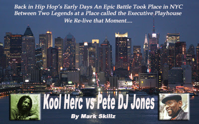 KOOL HERC VS PETE DJ JONES By Mark Skillz