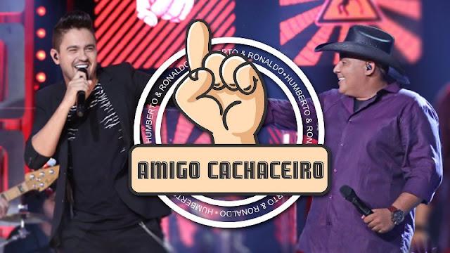 Humberto e Ronaldo - Amigo Cachaceiro