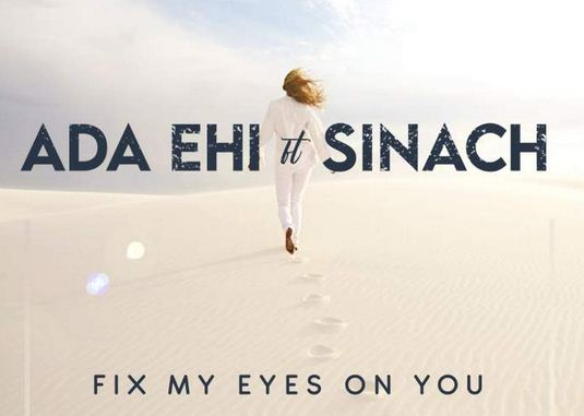 [SB-MUSIC] Ada Ehi - 'Fix My Eyes on You' ft. Sinach