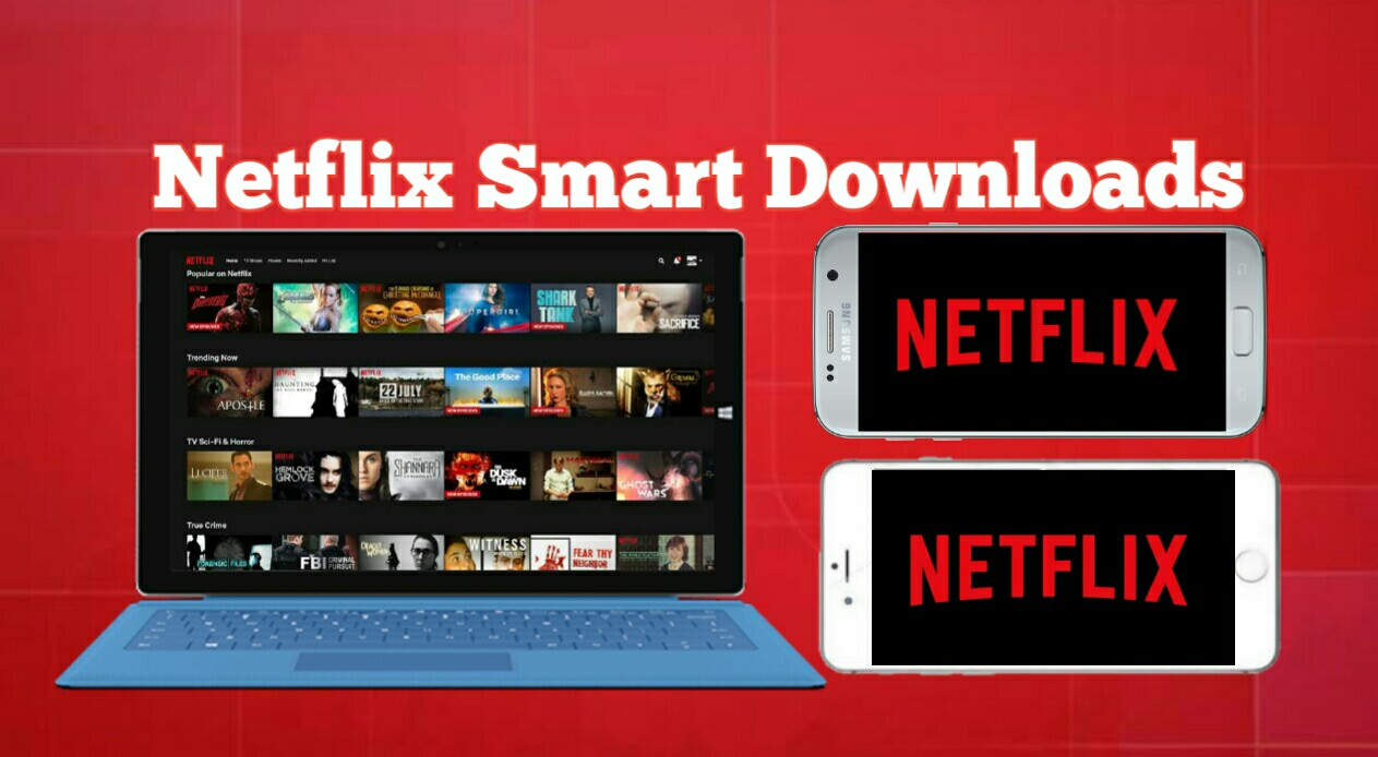 How to activate Netflix Smart Downloads on Android iOS and Windows 10 Computer