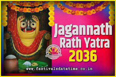 2036 Jagannath Rath Yatra Pooja Date and Time, 2036 Puri Ratha Yatra Calendar