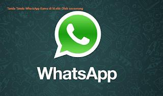 Ini Tandanya Nomor WhatsApp Kamu di Blokir Sama Seseorang
