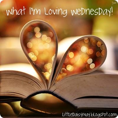 What I'm Lovin' Wednesday!