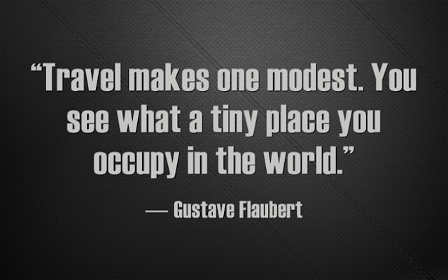 Travel Makes YOU modest By Gustave Flubert