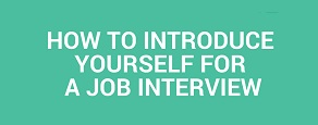 Tips to Introduce Yourself in an Interview?