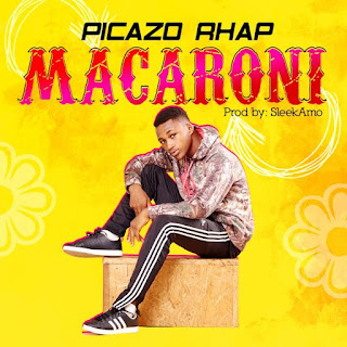 Music : Picazo Rhap - Macaroni ( Prod Sleek Amo)