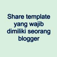 template yang wajib dimiliki blogger