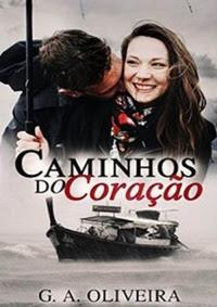 [Resenha] Caminhos do Coração - G. A. Oliveira