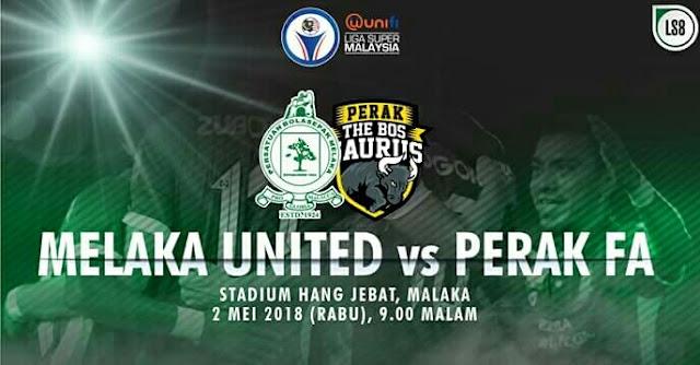 Live Streaming Melaka United vs Perak 2.5.2018 Liga Super