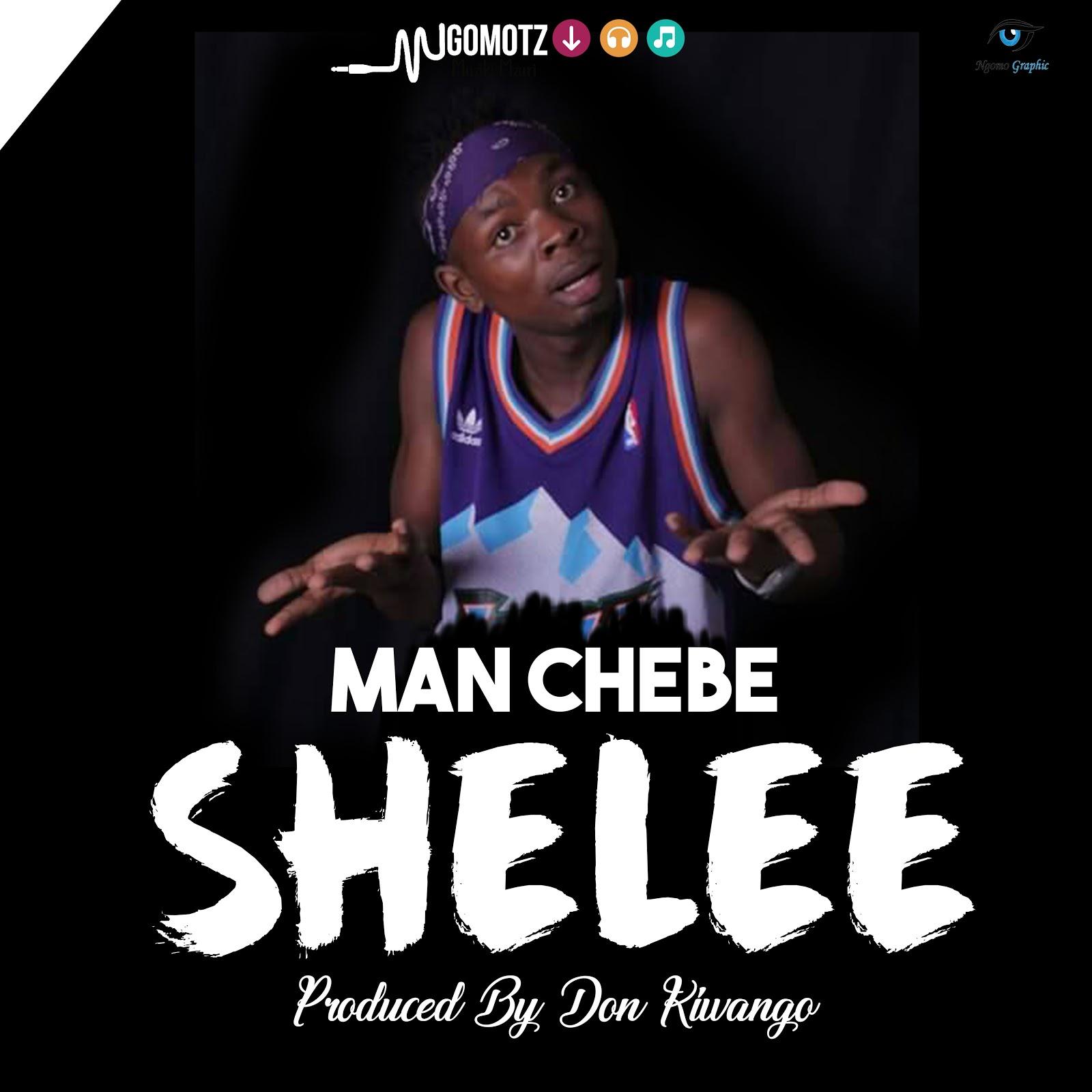 AUDIO | MAN CHEBE - SHELEE (Singeli) | Download - DJ Mwanga