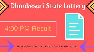 Dhankesari Lottery 18/05/2019 4:00 Pm Result