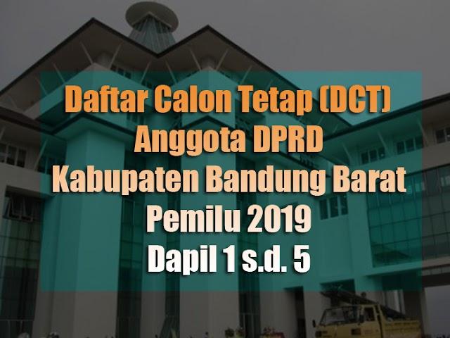Daftar Calon Tetap Anggota DPRD Kabupaten Bandung Barat Pemilu 2019 Dapil 1 s.d. 5