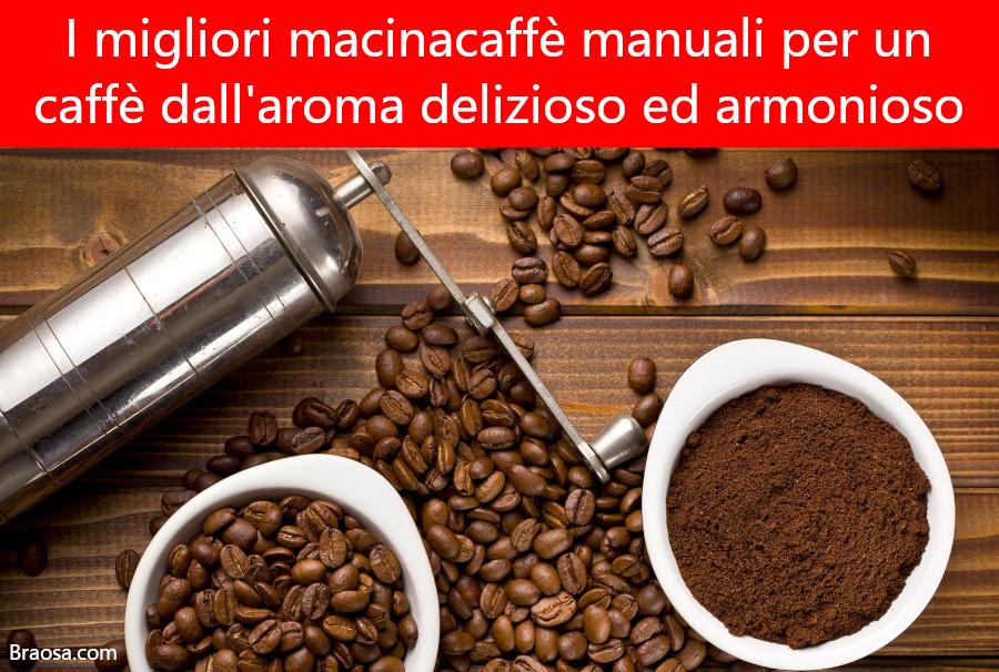 I 3 migliori macina caffè per avere un caffè dal gusto armonioso e deciso