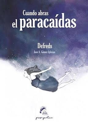 LIBRO - Cuando abras el paracaídas Defreds | José A. Gómez Iglesias (Frida - Mayo 2016) | PROSA POETICA - POESIA Edición papel | Comprar en Amazon España
