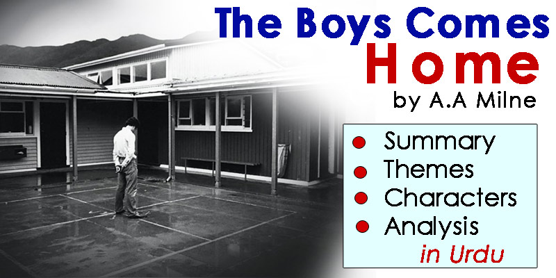 The Boys Comes Home Play in Urdu by A.A Milne | Summary - Themes - Characters - Analysis | eCarePK.com