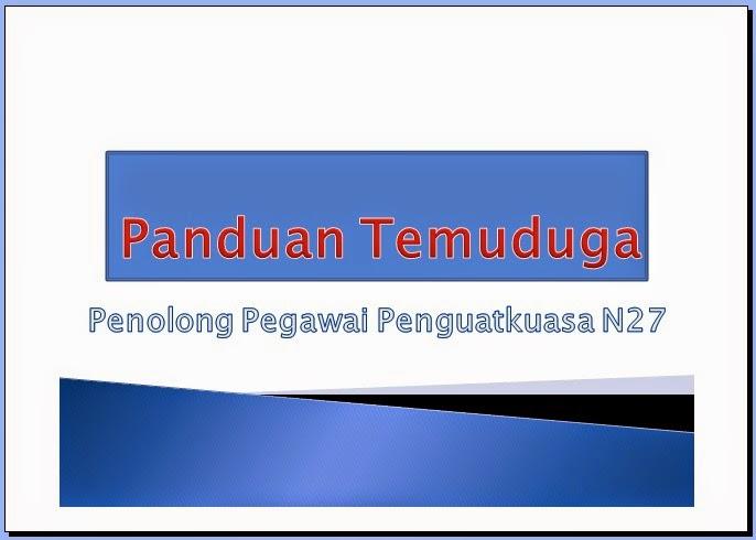 Panduan Temuduga Penolong Pegawai Penguatkuasa N27