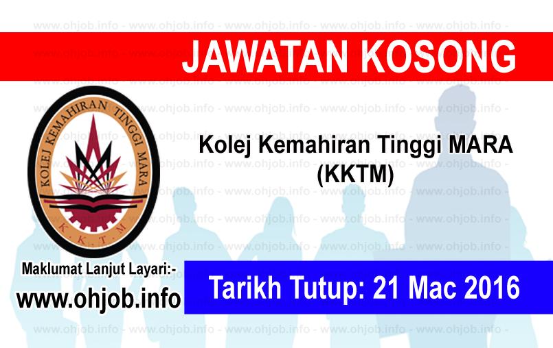 Jawatan Kerja Kosong Kolej Kemahiran Tinggi MARA (KKTM) logo www.ohjob.info mac 2016