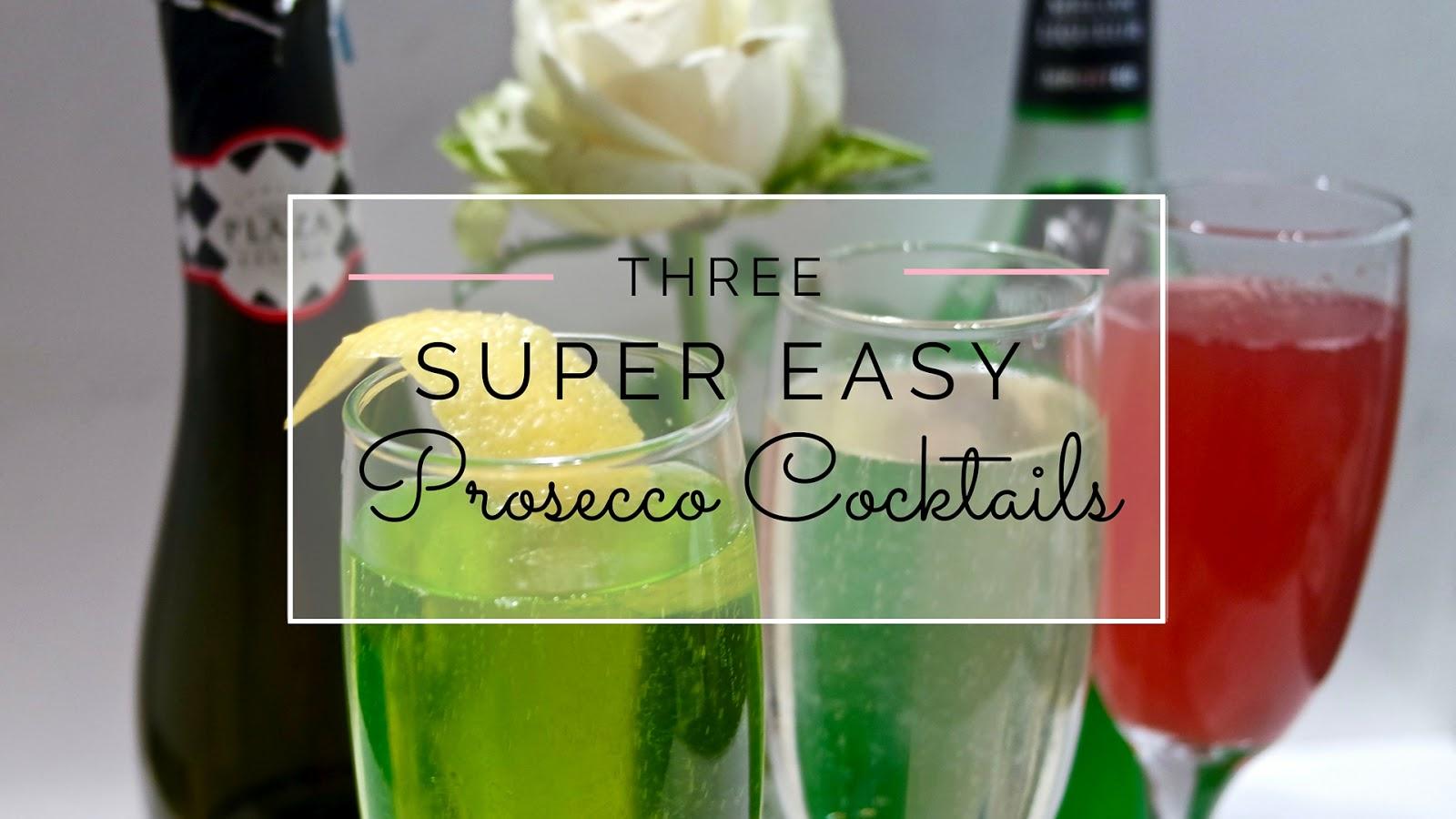 3 Super Easy Prosecco Cocktails