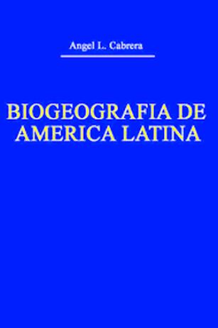 Biogeografía de América Latina – Angel L. Cabrera