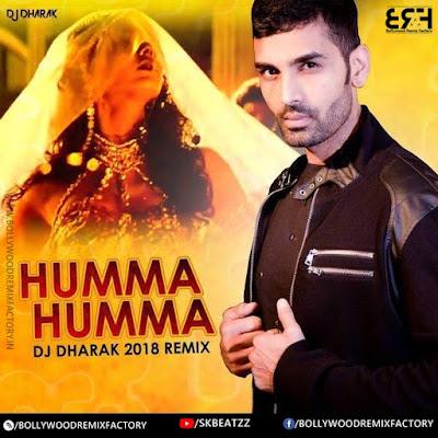 Humma Humma (2018 Remix) - DJ Dharak