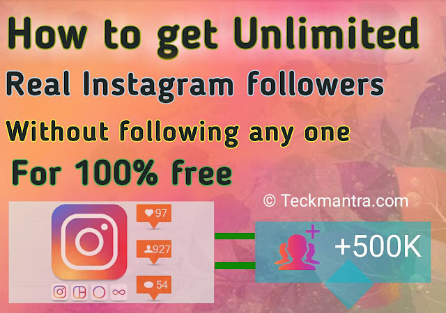 How to get Unlimited real Instagram followers without following any one for free
