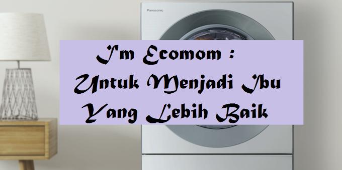 I'm Ecomom : Untuk Menjadi Ibu Yang Lebih Baik