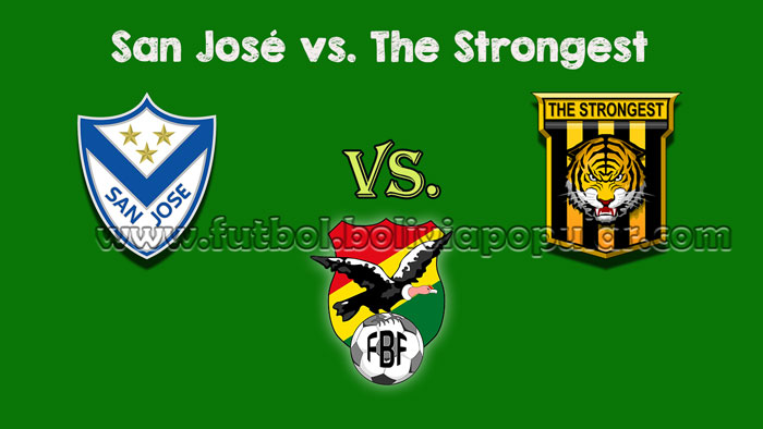 San José vs. The Strongest - Torneo Clausura 2018