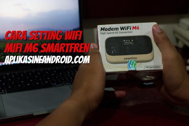 Setting Mifi M6 Smartfren